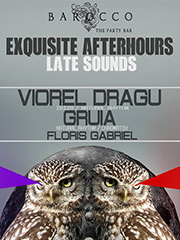EXQUISITE AfterHours – Late Sounds | Sunday Morning | BAROCCO BAR | 5 am +++ JOY & HAPPINESS!!! GRUIA&VIOREL DRAGU