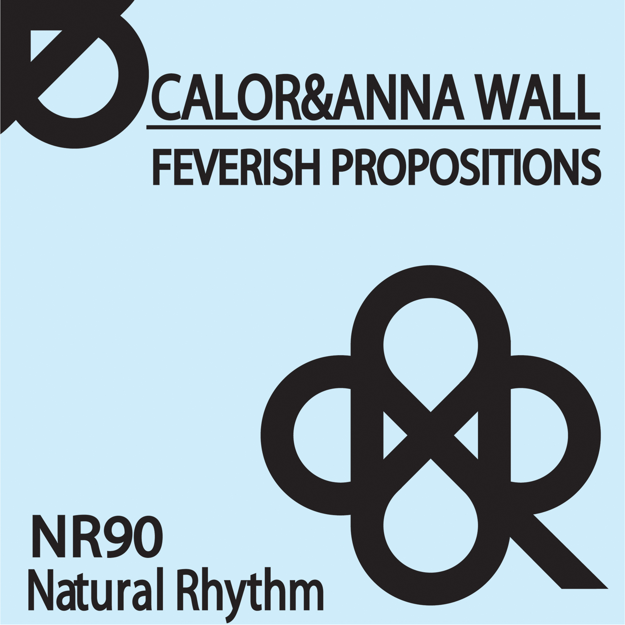 Calor & Anna Wall – Feverish Propositions